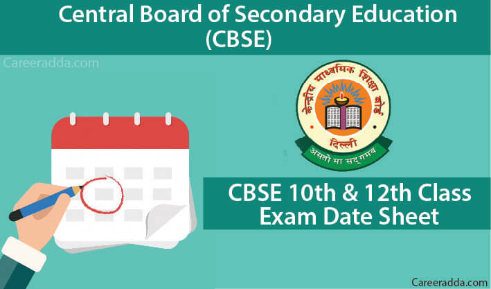 CBSE 10th & 12th Class Exam Date Sheets