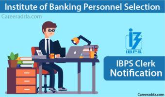 IBPS Clerk 2018 – Notification, Application Form, Apply Online