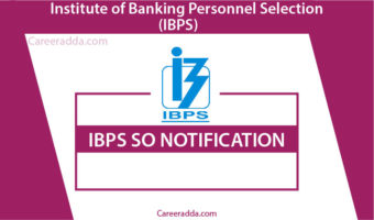 IBPS SO 2018 – Notification, Exam Date, Syllabus, Application Form, Apply Online