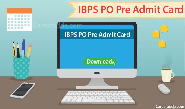 IBPS PO Pre Admit Card