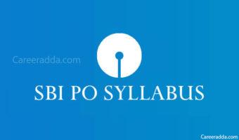 SBI PO Syllabus 2018 – Topic-Wise Prelims & Mains SBI PO 2018 Syllabus
