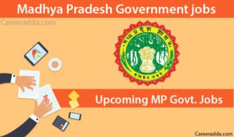 Upcoming MP Government Jobs 2018 – Govt Jobs In Madhya Pradesh