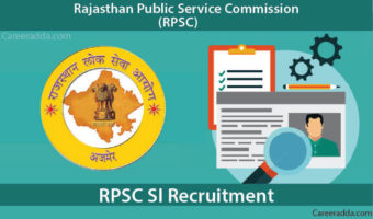 RPSC SI 2018 Recruitment – Notification, Apply Online