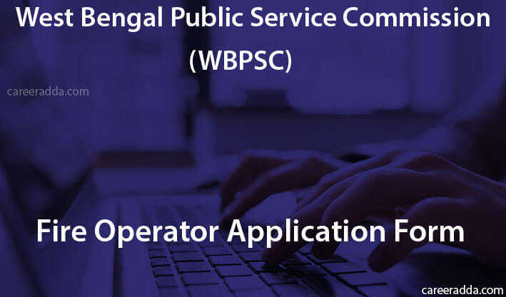 WBPSC Fire Operator Apply Online