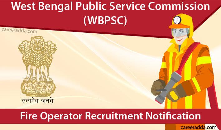 WBPSC Fire Operator Recruitment