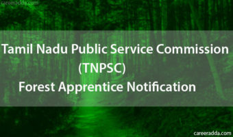 TNPSC Forest Apprentice Recruitment 2018 : Notification, Apply Online, Application Form