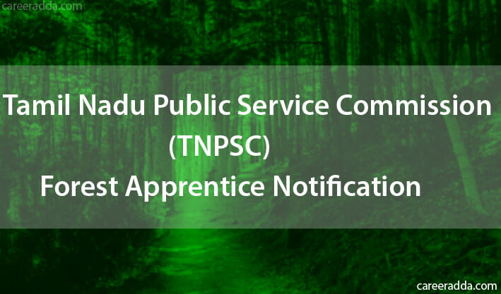 TNPSC Forest Apprentice Recruitment