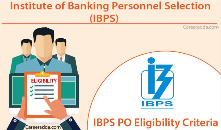 IBPS PO Eligibility Criteria