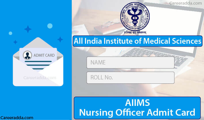 AIIMS Nursing Officer Admit Card