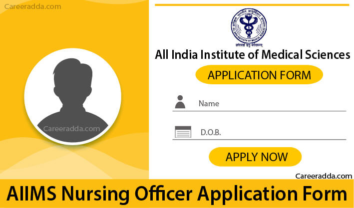 AIIMS Nursing Officer Application Form