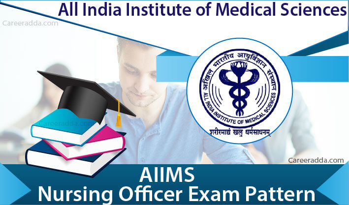 AIIMS Nursing Officer Exam Pattern