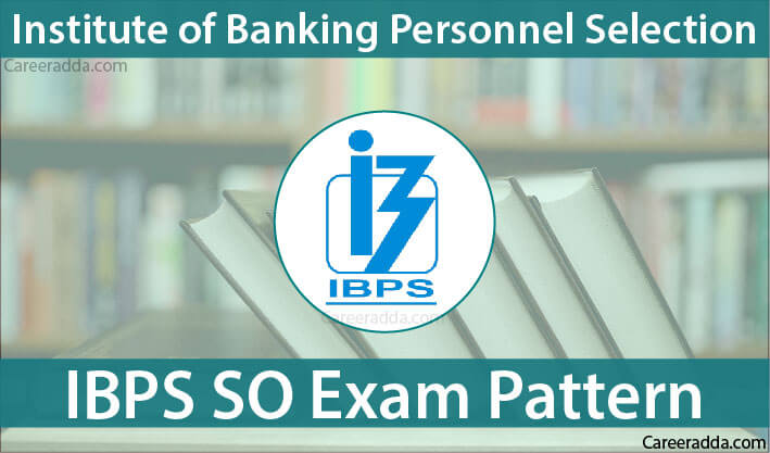 IBPS SO Exam Pattern