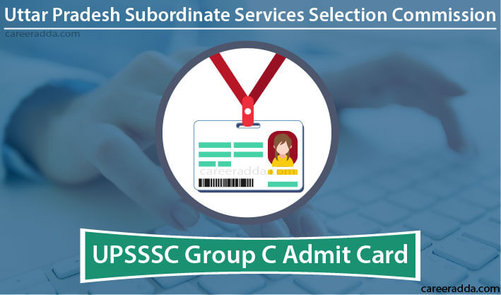 UPSSSC Group C Admit Card