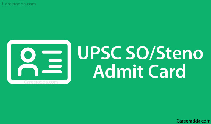 UPSC SO Steno Admit Card