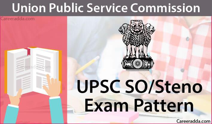 UPSC SO Steno Exam Pattern