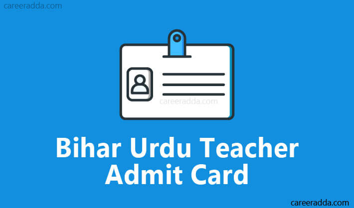 Bihar Urdu Teacher Admit Card