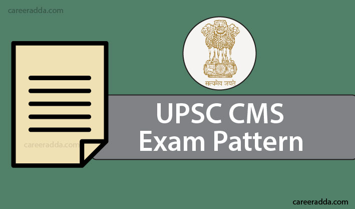 UPSC CMS Exam Pattern