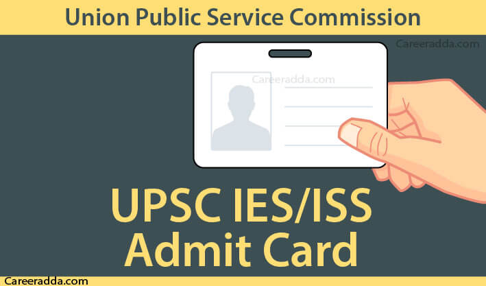 UPSC IES ISS Admit Card