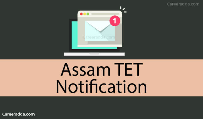 Assam TET 2019 : Recruitment, Apply Online, Exam Date, Syllabus