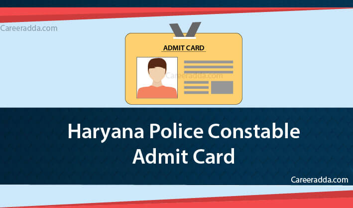 Haryana Police Constable admit card