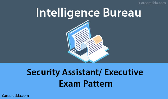 IB Security Assistant Executive Exam Pattern