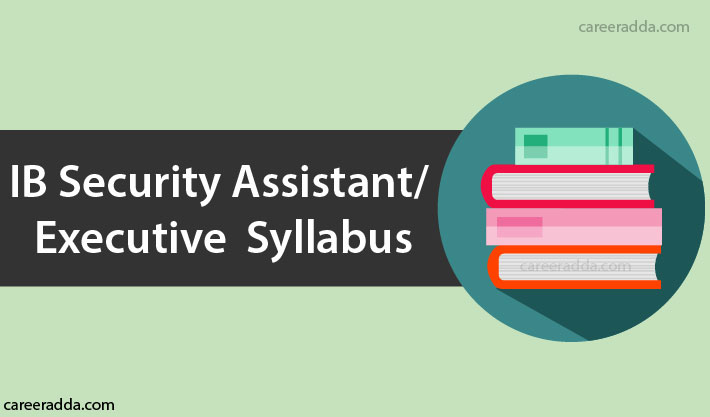 IB Security Assistant Executive Syllabus