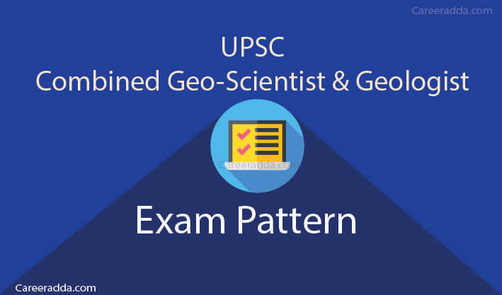UPSC Geologist & Scientist Exam Pattern