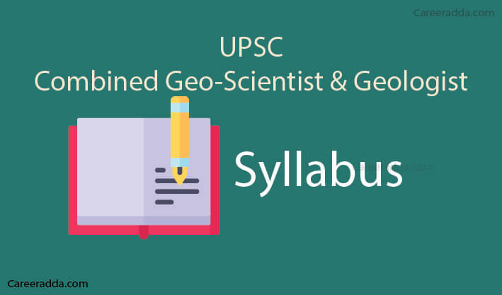 UPSC Geologist & Scientist Syllabus