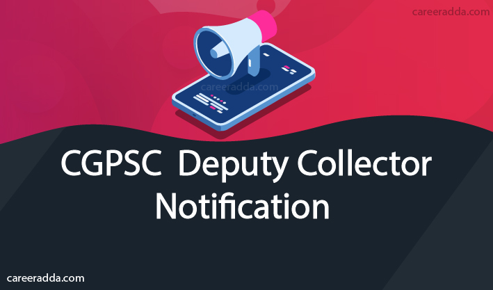CGPSC Deputy Collector
