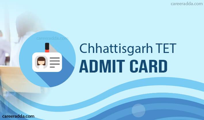 Chhattisgarh TET Admit Card