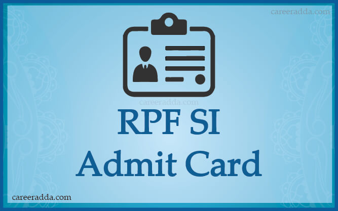 RPF SI Admit Card