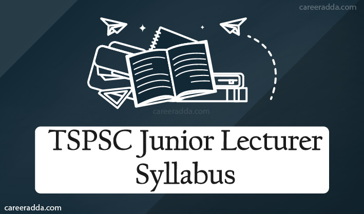 TSPSC Junior Lecturer Syllabus