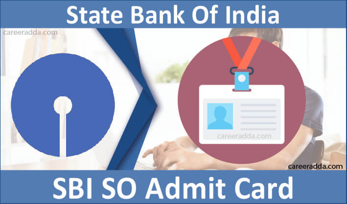 SBI SO Admit Card