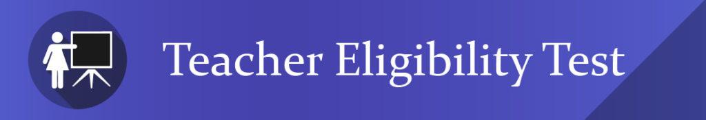 Teacher Eligibility Test
